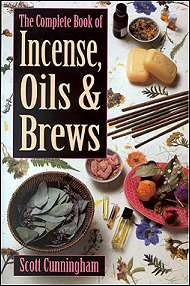 Complete Book of Incense, Oils and Brews by Scott Cunningha