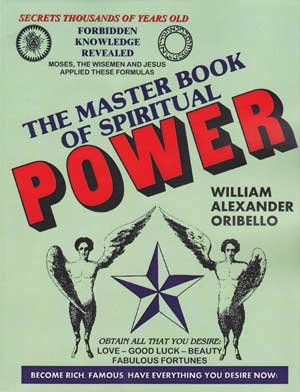 Master Book of Spiritual Power by William Oribello