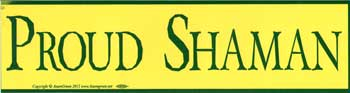 Proud Shaman bumper sticker