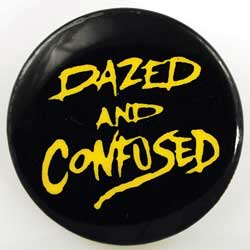 Dazed and Confused pin